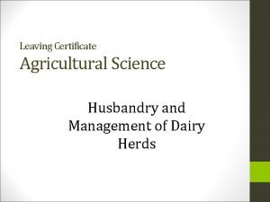 Leaving Certificate Agricultural Science Husbandry and Management of