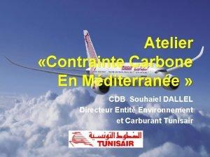 Atelier Contrainte Carbone En Mditerrane CDB Souhaiel DALLEL