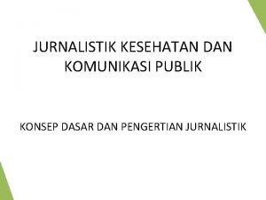 JURNALISTIK KESEHATAN DAN KOMUNIKASI PUBLIK KONSEP DASAR DAN