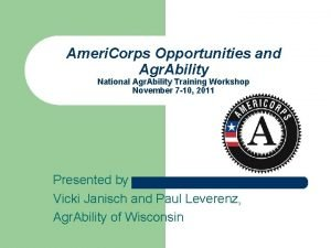Ameri Corps Opportunities and Agr Ability National Agr