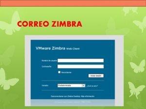 CORREO ZIMBRA FUNCIONES DEL CORREO Establecer una comunicacin