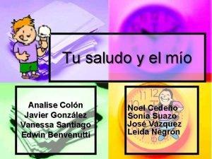 Tu saludo y el mo Analise Coln Javier