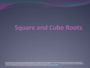 Square and Cube Roots The contents of this