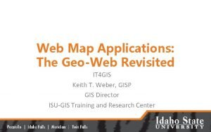 Web Map Applications The GeoWeb Revisited IT 4