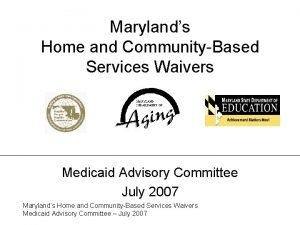 Marylands Home and CommunityBased Services Waivers Medicaid Advisory