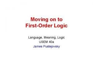 Moving on to FirstOrder Logic Language Meaning Logic