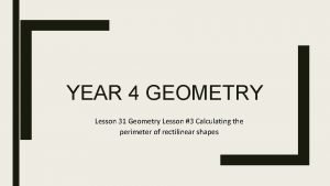 YEAR 4 GEOMETRY Lesson 31 Geometry Lesson 3