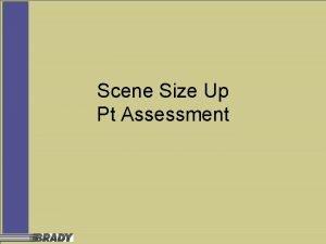 Scene Size Up Pt Assessment Scene Sizeup Body