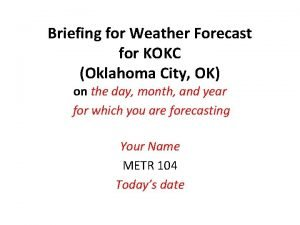 Briefing for Weather Forecast for KOKC Oklahoma City