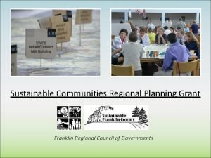 Sustainable Communities Regional Planning Grant Franklin Regional Council