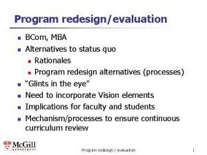 Program redesignevaluation n n n BCom MBA Alternatives