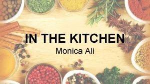 IN THE KITCHEN Monica Ali MONICA ALI Monica