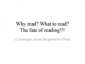 Why read What to read The fate of