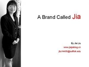 A Brand Called Jia By Jia Liu www