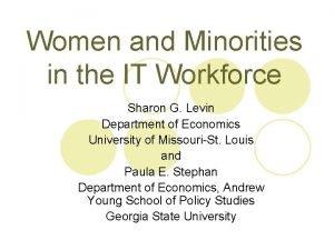Women and Minorities in the IT Workforce Sharon