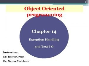 1 Object Oriented programming Chapter 14 Exception Handling