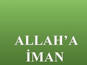 ALLAHA MAN MANIN ARTLARI Ey iman edenler Allaha