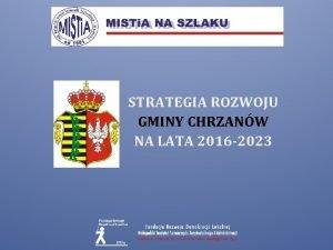 STRATEGIA ROZWOJU GMINY CHRZANW NA LATA 2016 2023