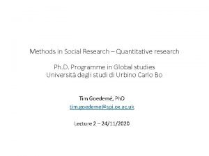 Methods in Social Research Quantitative research Ph D