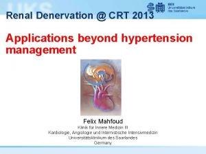 Renal Denervation CRT 2013 Applications beyond hypertension management