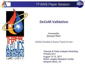 TFAWS Paper Session De Co M Validation Presented