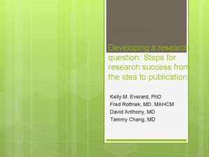 Developing a research question Steps for research success