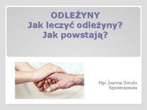 ODLEYNY Jak leczy odleyny Jak powstaj Mgr Joanna