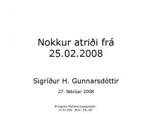 Nokkur atrii fr 25 02 2008 Sigrur H