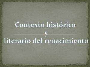 Contexto histrico y literario del renacimiento ndice Qu