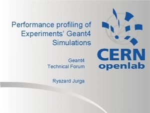Performance profiling of Experiments Geant 4 Simulations Geant