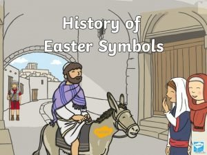 Easter We all know Easter to be an
