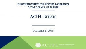 EUROPEAN CENTRE FOR MODERN LANGUAGES OF THE COUNCIL