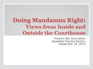 Doing Mandamus Right Views from Inside and Outside