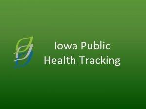Iowa Public Health Tracking Iowa Vision Informed Iowans