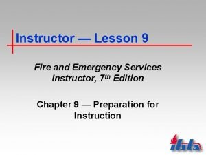 Instructor Lesson 9 Fire and Emergency Services Instructor