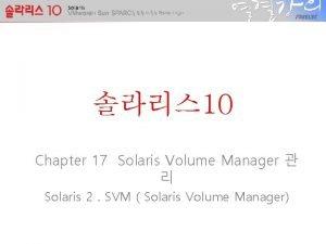 10 Chapter 17 Solaris Volume Manager Solaris 2