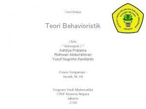 Teori Belajar Teori Behavioristik Oleh Kelompok 3 Adhitya