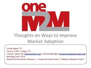 Thoughts on Ways to Improve Market Adoption Group