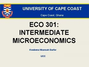 UNIVERSITY OF CAPE COAST Cape Coast Ghana ECO