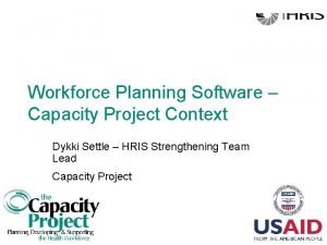 Workforce Planning Software Capacity Project Context Dykki Settle