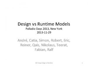Design vs Runtime Models Palladio Days 2013 New