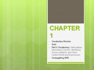 CHAPTER 1 Vocabulary Review Quiz Part II Vocabulary