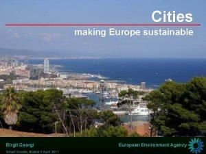 Cities making Europe sustainable Birgit Georgi Smart Growth