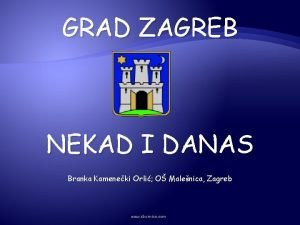 GRAD ZAGREB NEKAD I DANAS Branka Kameneki Orli