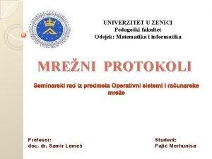 UNIVERZITET U ZENICI Pedagoki fakultet Odsjek Matematika i