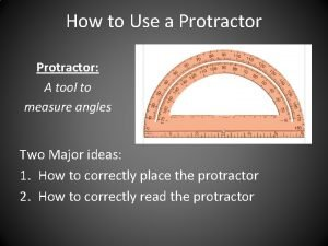 How to Use a Protractor A tool to