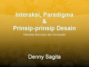 Interaksi Paradigma Prinsipprinsip Desain Interaksi Manusia dan Komputer
