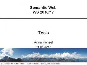 Semantic Web WS 201617 Tools Anna Fensel 16