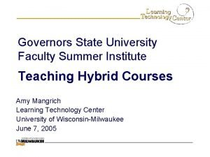 Governors State University Faculty Summer Institute Teaching Hybrid