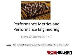 Performance Metrics and Performance Engineering Steve Chenoweth RHIT